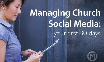 Managing Church Social Media: Your First 30 days