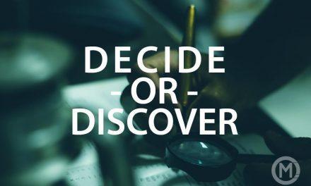 Decide or Discover