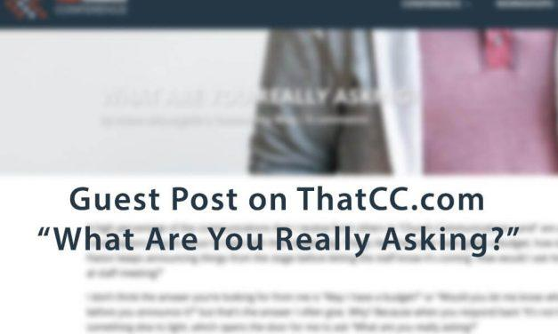 What Are You Really Asking? Guest Post on ThatCC.com