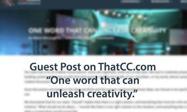 1 Word that can Unleash Creativity: Guest Post on ThatCC.com