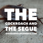 …that one about the cockroach and Capitalizing on the Segue