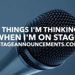3 things I'm thinking when I'm on stage